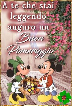 Good afternoon sister and yours, have a nice time ⛄🌲🍁 Good Afternoon, Good Morning, Mickey Mouse, Disney Characters, Fictional Characters, Snoopy, Nice, Messages, Italian Language