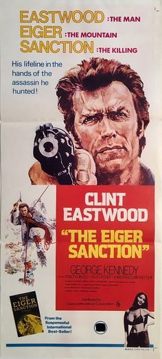 the eiger sanction australian daybill poster with clint eastwood and george kennedy. Available to purchase from our collection. Old Movies, Vintage Movies, Great Movies, Vintage Posters, Clint Eastwood, Eastwood Movies, Cinema Posters, Film Posters, The Eiger Sanction