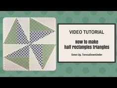 2-minute video tutorial: Half rectangle triangles – Sewn Up