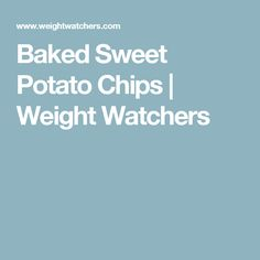 Baked Sweet Potato Chips | Weight Watchers