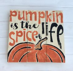 Fall Decor | Pumpkin Is The Spice of Life | Hand Painted | Pallet Sign | Autumn Decor | Fall Sign
