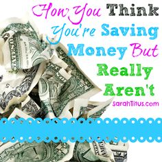 Sometimes, in an effort to save money, we actually spend MORE. This is something that I've recently learned and I share with you my store experiences (pics!) to give you an in-depth look at how you think you're saving money, but really aren't