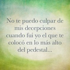 Y no te culpo Favorite Quotes, Best Quotes, Love Quotes, Inspirational Quotes, Karma Quotes, Short Quotes, Words Quotes, Wise Words, Sayings