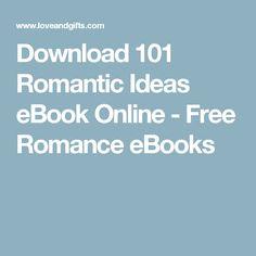 Download 101 Romantic Ideas eBook Online - Free Romance eBooks