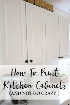 How to paint kitchen cabinets: an easy guide that will take 3-4 days tops!