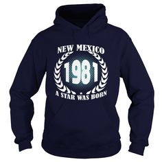 New Mexico 1981 Year Shirts A star was born Tshirts Guys tee ladies tee Hoodie youth Sweat Shirt for Girl and Men and Family