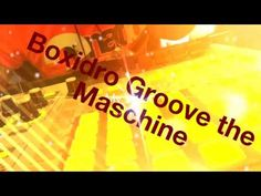 Boxidro Groove the Maschine! new Track in prozess. News Track, Dj, Youtube, Youtubers, Youtube Movies