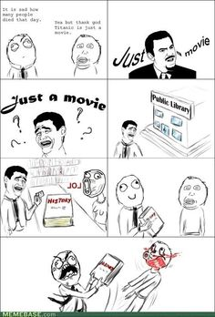 Some people actually think Titanic was 'just a movie' rage comic. Rage Comics, Derp Comics, Funny Comics, Stupid Funny, Funny Cute, Really Funny, Funny Jokes, Hilarious, Crazy Funny
