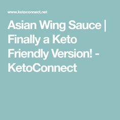 Asian Wing Sauce | Finally a Keto Friendly Version! - KetoConnect