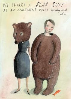 """""""We shared a bear suit."""" >>  Doesn't everybody?  (via Missed Connections)"""
