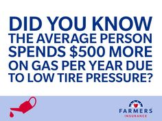 Properly inflated tires are not only safer for you and your passengers, but they can also save you money.