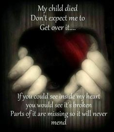 My child died dont expect me to get over it. I Miss My Daughter, Miss You Mom, My Beautiful Daughter, Get Over It, Missing My Son, Grieving Mother, Mom Died, Grieving Quotes, Child Loss
