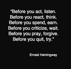 hemingway- i've got a lot to learn! I find it funny that we as humans have learned through evolution , to walk upright but when it comes to learning about emotions we are still in the stone age