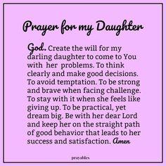 Prayer: For My Daughter – Prayables Prayers For My Daughter, Mom Prayers, Mother Daughter Quotes, Special Prayers, I Love My Daughter, Morning Prayers, Daughter Sayings, Grandma Sayings, Prayer Scriptures