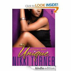 Unique by Nikki Turner.  Cover image from amazon.com. Click the cover image to check out or request the Douglass Branch Urban Fiction kindle.