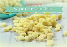 White Chocolate Baking Chips sweetened with stevia to fit in your Trim and Healthy Lifestyle (THM S, low Carb, sugar free)