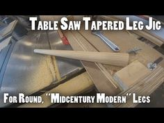 How To Make Mid Century Modern Tapered Legs On A Table Saw Youtube Table Saw Table Saw Jigs Jig