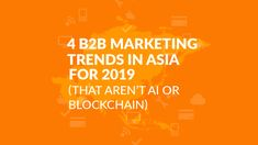 Future-proof your 2019 strategy by taking into account these four key marketing trends in Asia hand-picked from the latest research and industry studies. Blockchain, Sales And Marketing, Meant To Be, Asia, Trends, Singapore, How To Plan, Competitor Analysis, Tsunami