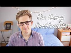 On Being Problematic | Evan Edinger - YouTube>>> this is so important. even if you think you know what problematic means and how it works you should definitely still watch it. (also evan is babe i love him but i feel like im the only one who does??) Dodie Clark, Be A Nice Human, How To Better Yourself, I Love Him, Thinking Of You, Babe, Feelings, Watch, Youtube