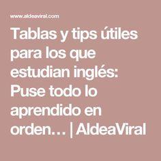 Tablas y tips útiles para los que estudian inglés: Puse todo lo aprendido en orden… | AldeaViral