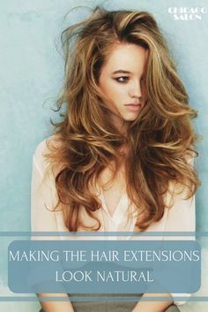 Learn about useful tips how to make your hair extensions look natural #naturalhair #Remy #hair #hairtips  #beauty  #hairextensions #chicagohairextensionssalon