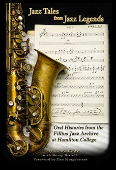 Jazz Tales from Jazz Legends: Oral Histories from the Fillius Jazz Archive at Hamilton College by Monk Rowe http://www.amazon.com/dp/1937370178/ref=cm_sw_r_pi_dp_Hk.awb008ENCP