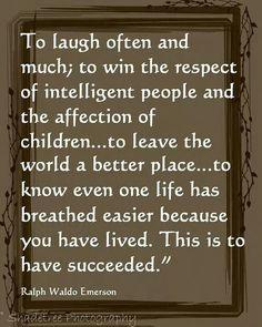 Great life quote Ralph Waldo Emerson