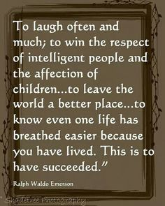 Great life quote Ralph Waldo Emerson