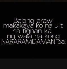nagawa ko na 😌🙊 Crush Quotes Tagalog, Ex Quotes, Broken Heart Quotes, Sad Love Quotes, Hugot Lines Tagalog Funny, Hugot Quotes Tagalog, Patama Quotes, Filipino Quotes, Pinoy Quotes