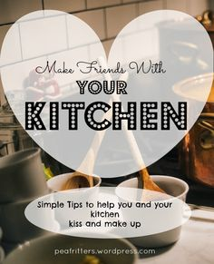 Make Friends With Your Kitchen