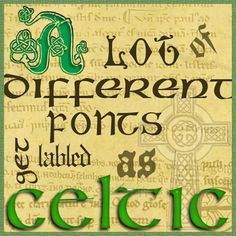 Celtic is hip but what does traditional Celtic lettering REALLY look like? (enter Google search here....)