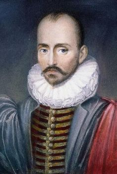 "Michel de Montaigne ""Love to his soul gave eyes; he knew things are not as they seem. The dream is his real life; the world around him is the dream."""
