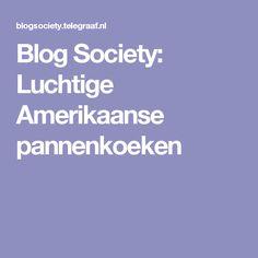Blog Society: Luchtige Amerikaanse pannenkoeken
