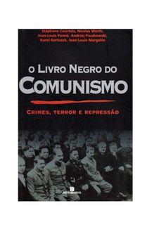 http://pt.slideshare.net/eetown/o-livro-negro-do-comunismo-crimes-terror-e-represso-52666891