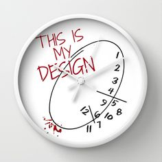 This Is My Design Wall Clock By Fandomizedrose