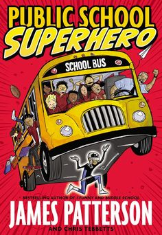 Looking for a great book for kids to help middle-graders understand how to stand up to bullying? Check out James Patterson's Public School Superhero!