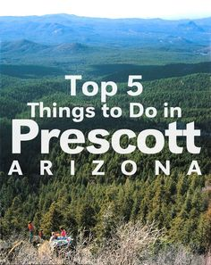 If you find yourself in Prescott, AZ check out these neat places.