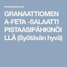 GRANAATTIOMENA-FETA -SALAATTI PISTAASIPÄHKINÖILLÄ (Syötävän hyvä)