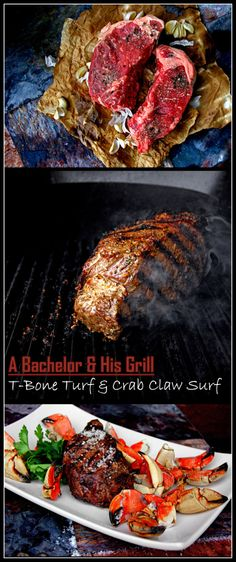 Grilled T-Bone Turf and Crab Claw Surf | A Bachelor and His Grill