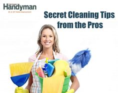 'Secret Cleaning Tips from the Pros...!' (via The Family Handyman)