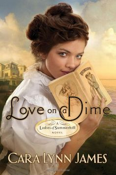 Love on a Dime (Ladies of Summerhill) by Cara James