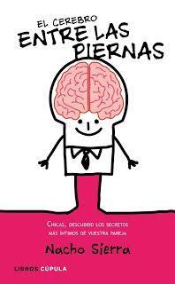 Biología con Sam : El cerebro entre las piernas- Nacho Sierra Nachos, Sierra, Charlie Brown, Comics, Fictional Characters, The Brain, Science, Nature, Libros