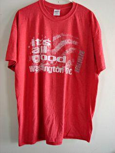 "NWT! WASHINGTON D.C. Souvenir T-Shirt Tee Shirt Red ""It's All Good"" XL  #Gildan #GraphicTee"