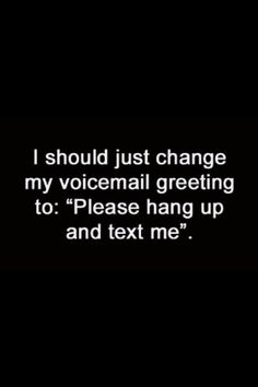 text me quotes quote phone lol funny quotes texts Life Quotes Love, Great Quotes, Quotes To Live By, Me Quotes, Funny Quotes, Random Quotes, Funny Memes, Quotes Pics, Quick Quotes