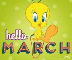 Hello March Tweety Bird Quotes, Love Smiley, Hello March, Vernal Equinox, Good Night Wishes, Months In A Year, 12 Months, Day For Night, Bible Verses Quotes