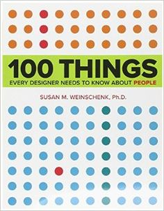 """""""100 Things Every Designer Needs to Know About People (Voices That Matter)"""" by Susan Weinschenk"""
