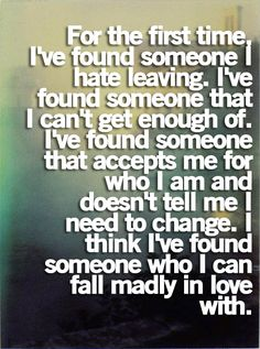 """I think I've found someone who I can fall madly in love with."""