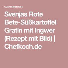 Svenjas Rote Bete-Süßkartoffel Gratin mit Ingwer (Rezept mit Bild)   Chefkoch.de