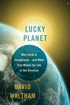 Is Earth Special? Reconsidering the uniqueness of life on our planet