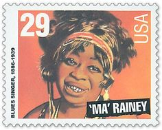 Ma Rainey commemorated by a US postage stamp. b.1886